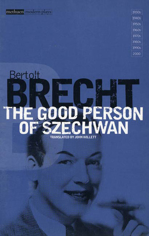 The Good Person Of Szechwan by Bertolt Brecht