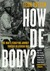 How de Body?: One Man's Ter...