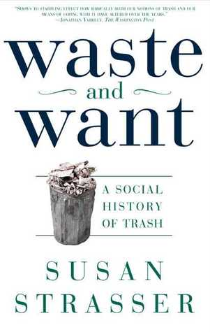 Waste and Want: A Social History of Trash