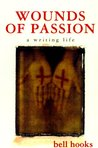 Wounds of Passion: A Writing Life