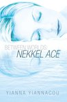 Between Worlds: Nekkel Ace
