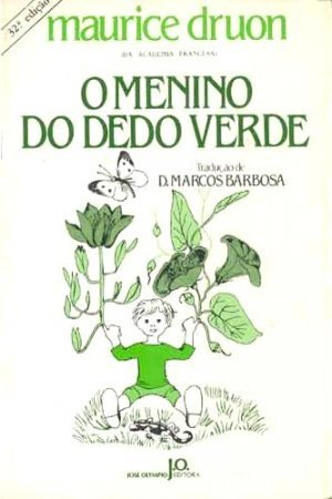 O Menino do Dedo Verde by Maurice Druon