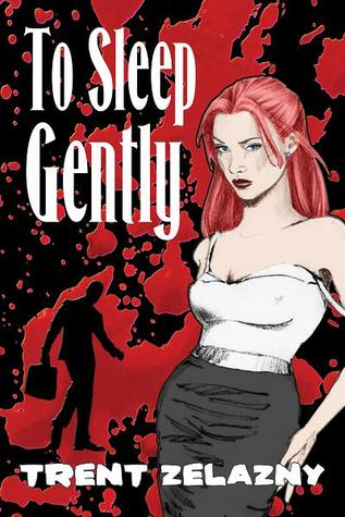 To Sleep Gently by Trent Zelazny