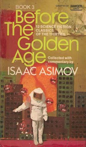 Before the Golden Age, Book 3 by Isaac Asimov
