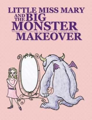 Little Miss Mary and the Big Monster Makeover