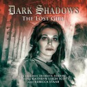 The Lost Girl (Dark Shadows Dramatic Readings, #20)