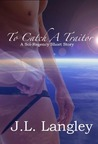 To Catch A Traitor (Sci-Regency, #1.2)