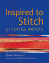 Inspired to Stitch: 21 Textile Artists