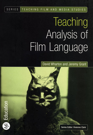 Teaching Analysis of Film Language (Bfi Teaching Film and Media Studies) (Bfi Teaching Film and Media Studies)