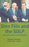 Sinn Fein and the SDLP: From Alienation to Participation