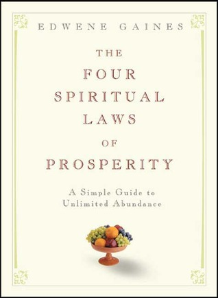 The Four Spiritual Laws of Prosperity by Edwene Gaines