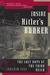 Inside Hitler's Bunker: The...