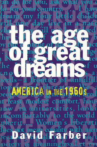 The Age of Great Dreams by David R. Farber