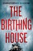 The Birthing House: A Novel