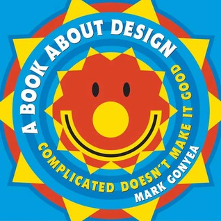 A Book About Design: Complicated Doesn't Make It Good