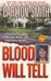 Blood Will Tell: A Shocking True Story of Marriage, Murder, and Fatal Family Secrets
