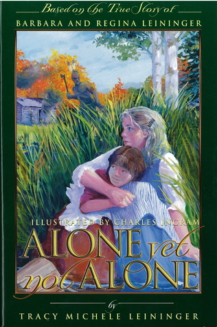 Alone Yet Not Alone by Tracy M. Leininger Craven