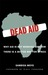 Dead Aid: Why Aid Is Not Wo...