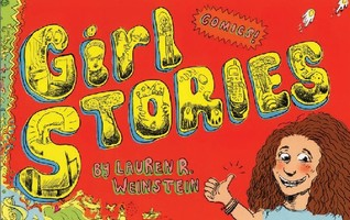 Girl Stories by Lauren R. Weinstein