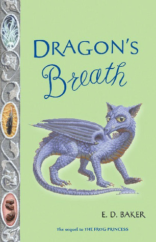 Dragon's Breath by E.D. Baker
