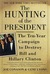 The Hunting of the Presiden...