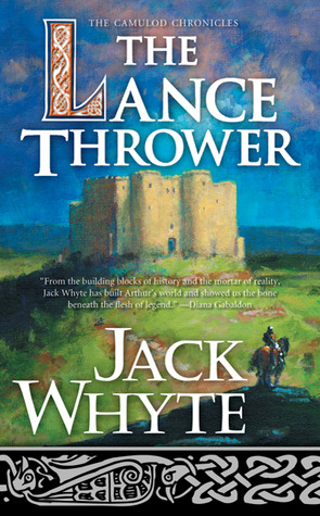 The Lance Thrower by Jack Whyte