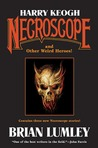 Harry Keogh and Other Weird Heroes (Necroscope, #14)