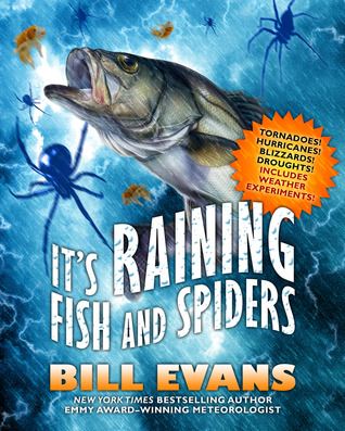 It's Raining Fish and Spiders by Bill H. Evans