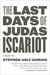 The Last Days of Judas Isca...