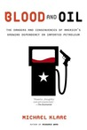 Blood and Oil: The Dangers and Consequences of America's Growing Dependency on Imported Petroleum