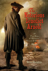 The Notorious Benedict Arnold by Steve Sheinkin