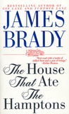 The House That Ate The Hamptons: A Novel Of Lily Pond Lane (A Beecher Stowe and Lady Alex Dunraven Novel)