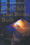 The Child That Books Built: A Life in Reading