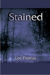 Stained by Lee Thomas