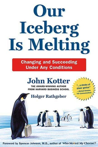 Our Iceberg Is Melting: Changing and Succeeding Under Any Conditions