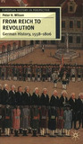 From Reich to Revolution: German History 1558-1806 (European History in Perspective)