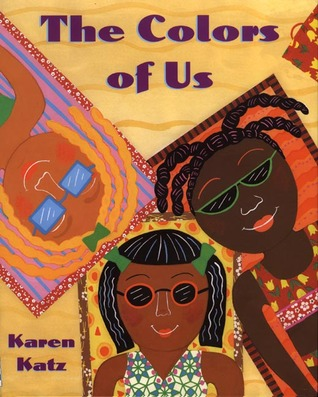 The Colors of Us by Karen Katz