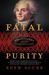 Fatal Purity by Ruth Scurr
