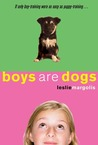 Boys Are Dogs (Annabelle Unleashed, #1)