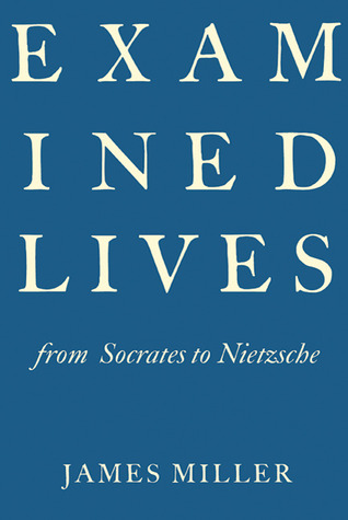 Examined Lives by James  Miller