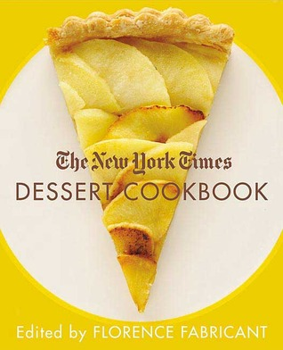 The New York Times Dessert Cookbook by Florence Fabricant