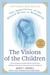 The Visions of the Children, Revised and Updated: The Apparitions of the Blessed Mother at Medjugorje