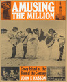 Amusing the Million by John F. Kasson