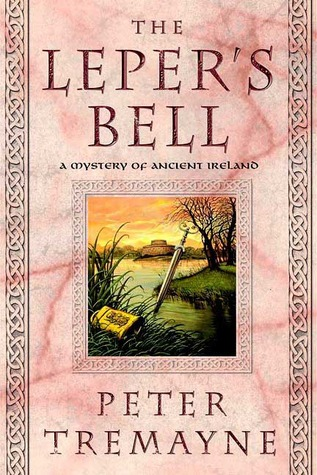 The Leper's Bell by Peter Tremayne