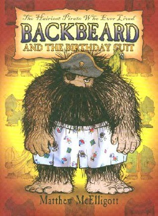 Backbeard and the Birthday Suit: The Hairiest Pirate Who Ever Lived