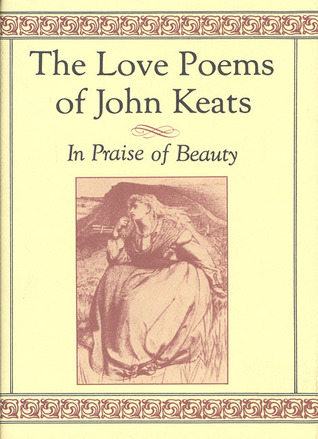 The Love Poems of John Keats: In Praise of Beauty
