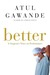 Better: A Surgeon's Notes o...
