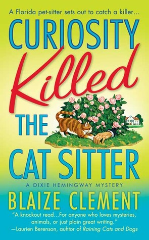 Curiosity Killed the Cat Sitter by Blaize Clement