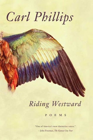 Riding Westward by Carl Phillips