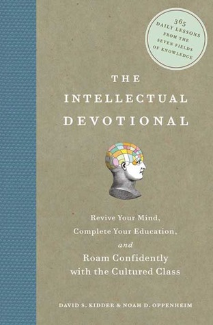 The Intellectual Devotional by David S. Kidder